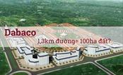 Từ câu chuyện Dabaco đổi 1,3km đường được gần 100ha đất: Sự biến tướng của hợp đồng BT