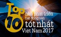 Top 10 nhà phát triển bất động sản tốt nhất Việt Nam 2017