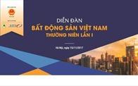 Hôm nay (15/11) diễn ra Diễn đàn bất động sản Việt Nam thường niên lần I