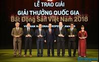 Giải thưởng Quốc gia Bất động sản Việt Nam 2018: Dấu ấn của sự chuyên nghiệp