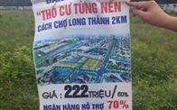Cắm biển khuyến cáo không mua bán đất nền quanh sân bay Long Thành