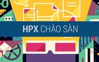 """HPX chào sàn, kịch bản """"lợi nhuận đột biến"""" tái xuất!"""