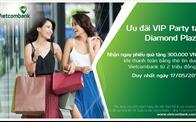 Ngày 17/5, Vietcombank ưu đãi cho chủ thẻ tín dụng tại Diamond Plaza