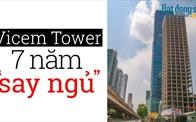 """Cận cảnh tòa tháp Vicem Tower nghìn tỷ """"chết yểu"""" giữa đất vàng Thủ đô"""