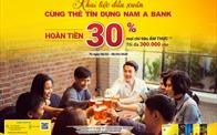 Hoàn tiền lên đến 30% cho chủ thẻ tín dụng Nam A Bank