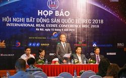 Hội nghị Bất động sản Quốc tế - IREC 2018 diễn ra từ 5 - 7/9/2018