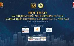 Hội thảo Vai trò hoạt động môi giới trong quản lý và phát triển thị trường bất động sản tại Việt Nam