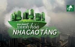 Thành phố bụi mù và hành trình xanh hóa cao ốc