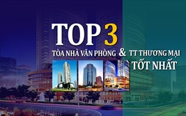 Top 3 tòa nhà văn phòng & trung tâm thương mại tốt nhất