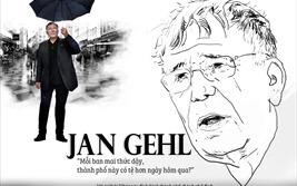 """Jan Gehl: """"Mỗi ban mai thức dậy, thành phố này có tệ hơn ngày hôm qua?"""""""