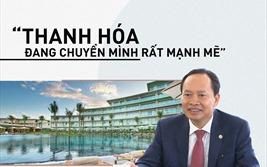 """Bí thư Trịnh Văn Chiến: Đến với Thanh Hóa các bạn sẽ """"có đất"""" để """"dụng võ"""""""
