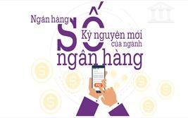 Ngân hàng số: Kỷ nguyên mới của ngành ngân hàng
