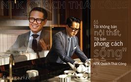 """NTK Quách Thái Công: """"Tôi không bán nội thất, tôi bán phong cách sống"""""""
