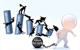 """Chống """"virus trì trệ"""" và cuộc chiến với """"bệnh chậm"""""""
