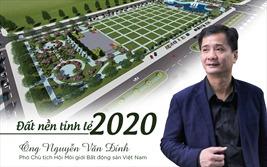 """Đầu tư đất nền tỉnh lẻ 2020: Đã hết thời """"lướt sóng""""?"""
