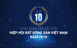 10 hoạt động nổi bật của Hiệp hội Bất động sản Việt Nam năm 2019