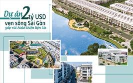 Dự án 2 tỷ USD ven sông Sài Gòn gấp rút hoàn thiện tiện ích