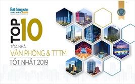 Top 10 tòa nhà văn phòng và trung tâm thương mại tốt nhất 2019