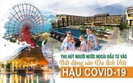 Giải pháp thu hút người nước ngoài đầu tư vào BĐS du lịch Việt Nam hậu Covid-19