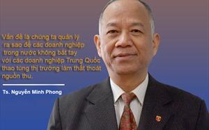 """""""Không để doanh nghiệp Việt """"bắt tay"""" doanh nghiệp Trung Quốc thao túng thị trường"""""""