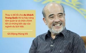 """GS Đặng Hùng Võ: """"Tại sao khi đến Nhật Bản, Hàn Quốc, khách Trung Quốc """"móc hầu bao"""" chi rất lớn?"""""""