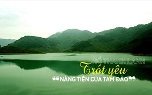 """Hồ Thanh Lanh - Trót yêu """"nàng tiên của Tam Đảo"""""""