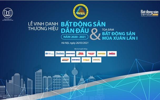 Sắp diễn ra Lễ Vinh danh thương hiệu BĐS dẫn đầu 2020 - 2021 và Tọa đàm Mùa Xuân
